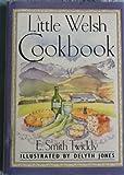 A Little Welsh Cookbook, E. Smith Twiddy, 0877018588