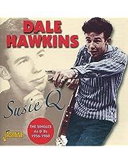 Susie Q: Singles As & Bs 1956-1960