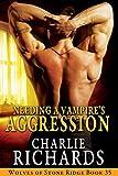 Needing a Vampire's Aggression (Wolves of Stone Ridge Book 35)