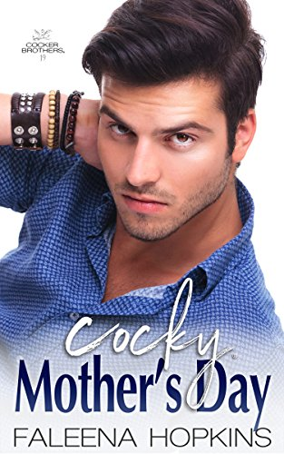 Cocky Mother's Day: A Holiday Novella (Cocker Brothers, The Cocky Series Book 19) cover