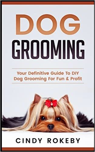 Dog Grooming Your Definitive Guide To Diy Dog Grooming For Fun