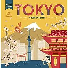 Tokyo: A Book of Senses (Hello, World)