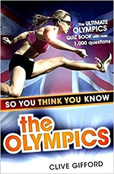 Book So You Think You Know the Olympics by Clive Gifford (2012-05-01)