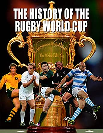 Amazon Com The History Of The World Rugby Cup Ebook Peter Murray Kindle Store
