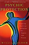 Psychic Protection, William Bloom, 0684835193