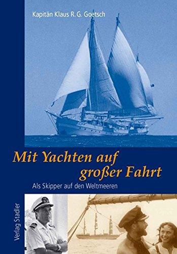 Mit Yachten auf grosser Fahrt: Als Skipper auf den Weltmeeren
