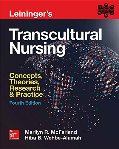 Leininger's Transcultural Nursing: Concepts, Theories, Research & Practice, Fourth Edition by McGraw-Hill Education / Medical