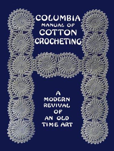 (Columbia Manual of Cotton Crocheting #1 c.1913 - Edwardian Crochet Edgings & Laces)
