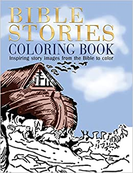 Bible Stories Coloring Book: Inspiring story images from the ...