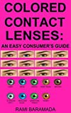 Colored Contact Lenses: an Easy Consumer's Guide
