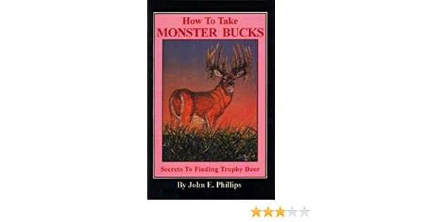 Amazon How To Take Monster Bucks Deer Hunting Library Book 4