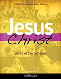 #8: Jesus Christ: Source of Our Salvation (Encountering Jesus)(2nd Edition)