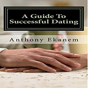 A Guide to Successful Dating Audiobook