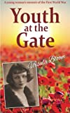 img - for Youth at the Gate: A young woman's memoir of life during the First World War book / textbook / text book