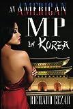 An American MP in Korea, Richard Cezar, 0988676559