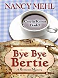 Bye Bye Bertie, Nancy Mehl, 1410424898