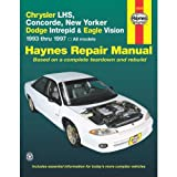 Chrysler LHS, Concorde, New Yorker Dodge Intrepid & Eagle Vision 1993 thru 1997, All Models (Haynes Repair Manual)