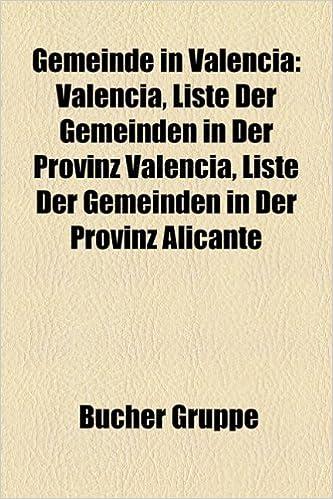 Gemeinde in Valencia: Valencia, Liste der Gemeinden in der Provinz Valencia, Liste der Gemeinden in der Provinz Alicante, Liste der Gemeinden in der .