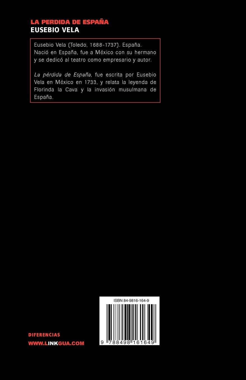 La Pérdida De España (Teatro): Amazon.es: Eusebio Vela, Eusebio Vela: Libros