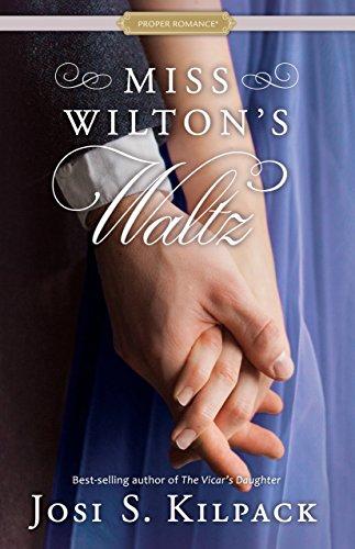 Miss Wilton's Waltz (Proper Romance) by [Kilpack, Josi S.]
