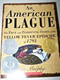 download ebook an american plague: the true and terrifying story of the yellow fever epidenic of 1793 pdf epub