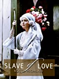 Slave Of Love (English Subtitled)