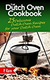 The Dutch Oven Cookbook: 25 Delicious Dutch Oven Recipes for your Dutch Oven