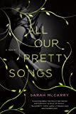 All Our Pretty Songs: A Novel (The Metamorphoses Trilogy Book 1)