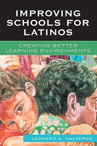 Improving Schools for Latinos: Creating Better Learning Environments