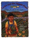 Carlos and the Squash Plant (Carlos y la Planta de Calabaza), Jan Romero Stevens, 0873585593