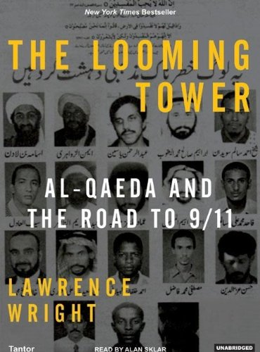 Download The Looming Tower: Al-Qaeda and the Road to 9/11 pdf
