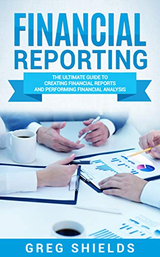 Pdf Education Financial Reporting: The Ultimate Guide to Creating Financial Reports and Performing Financial Analysis