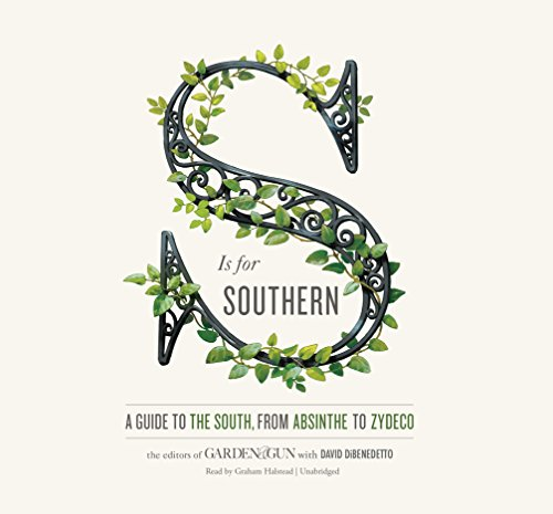S Is for Southern: A Guide to the South, from Absinthe to Zydeco by HarperCollins Publishers and Blackstone Audio