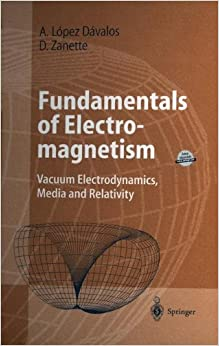 Book Fundamentals of Electromagnetism: Vacuum Electrodynamics, Media, and Relativity