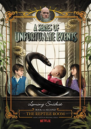 A Series of Unfortunate Events #2: The Reptile Room Netflix Tie-in Edition