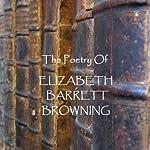 The Poetry of Elizabeth Barrett Browning | Elizabeth Barrett Browning