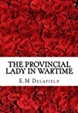 The Provincial Lady in Wartime (Volume 4)