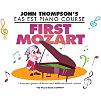 First Mozart: Elementary Level (John Thompson's Easiest Piano