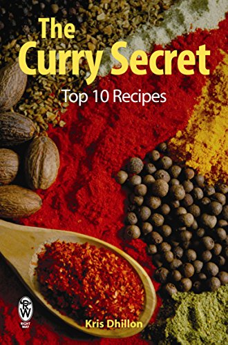 The Curry Secret: Top 10 Recipes: How to Cook Real Indian Restaurant Meals at Home