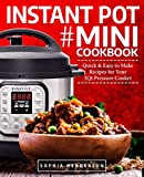 Instant Pot Mini Cookbook: Quick and Easy to Make Recipes for Your 3Qt Pressure Cooker (Instant Pot Cookbook)