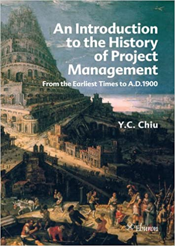 An introduction to the History of Project Management: From