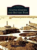 Castle Garden and Battery Park by Barry Moreno front cover