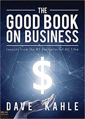 The Good Book On Business Lessons From The 1 Bestseller Of All