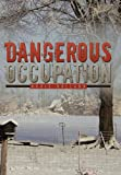 Dangerous Occupation, Doris Holland, 1452094608