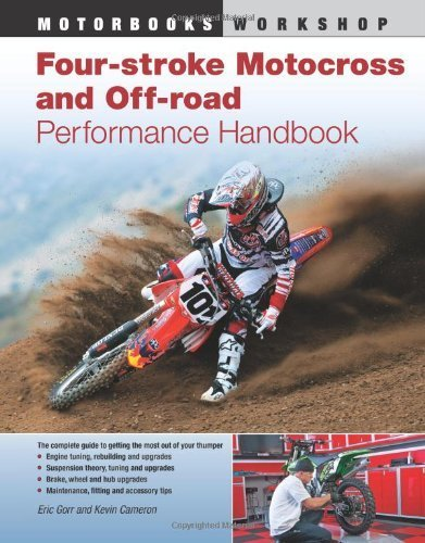 Four-Stroke Motocross and Off-Road Performance Handbook (Motorbooks Workshop) by Gorr, Eric, Cameron, Kevin (July 3, 2011) Paperback