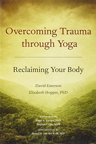 Overcoming Trauma through Yoga: Reclaiming Your Body