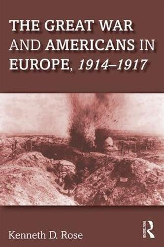 The Great War and Americans in Europe, 1914-1917