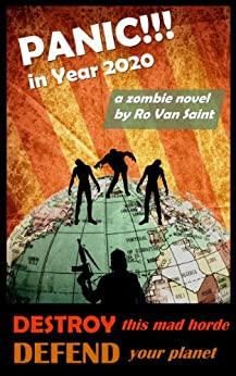 Panic in Year 2020: A Zombie Novel by [Van Saint, Ro]