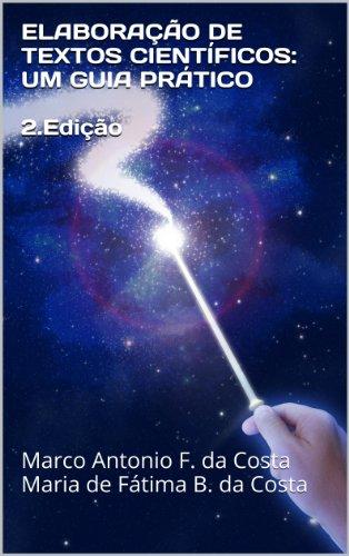 ELABORAÇÃO DE TEXTOS CIENTÍFICOS: UM GUIA PRÁTICO - 2. EDIÇÃO