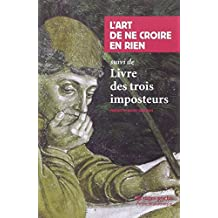 ART DE NE CROIRE EN RIEN (L') - LIVRE DES TROIS IMPOSTEURS